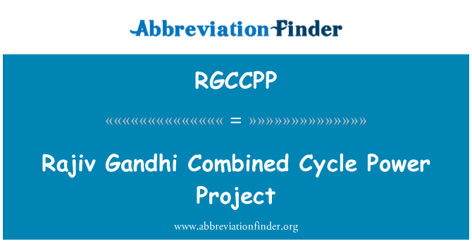 RGCCPP: Rajiv Gandhi Combined Cycle Power Project
