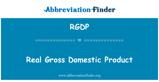 RGDP: Real Gross Domestic Product