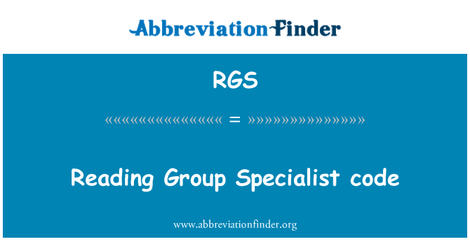 RGS: Reading Group Specialist code