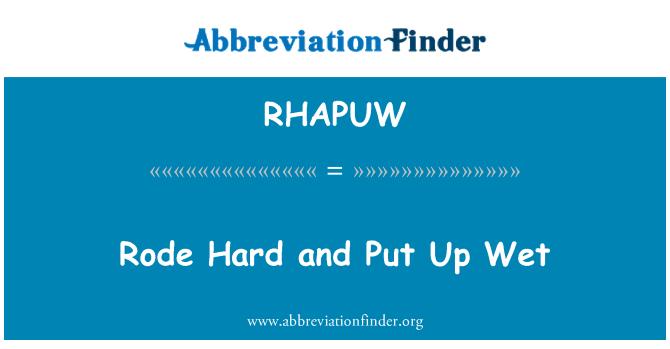 RHAPUW: Rode Hard and Put Up Wet
