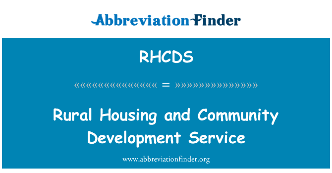RHCDS: Rural Housing and Community Development Service