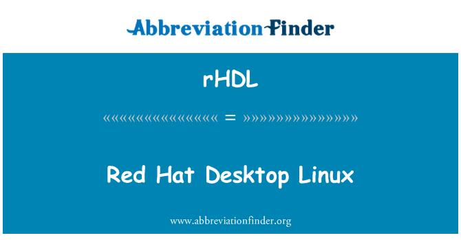 rHDL: Red Hat Desktop Linux