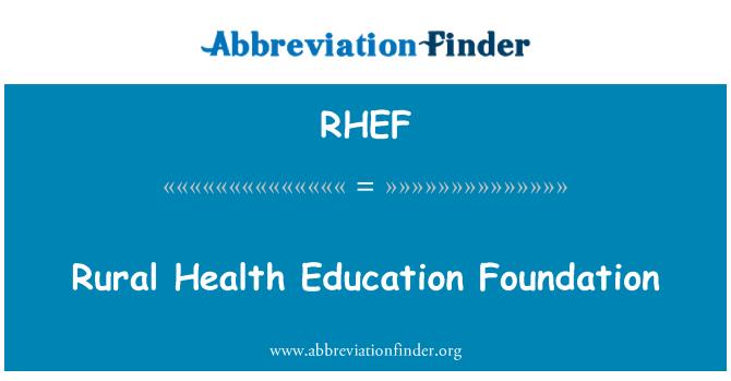 RHEF: Rural Health Education Foundation