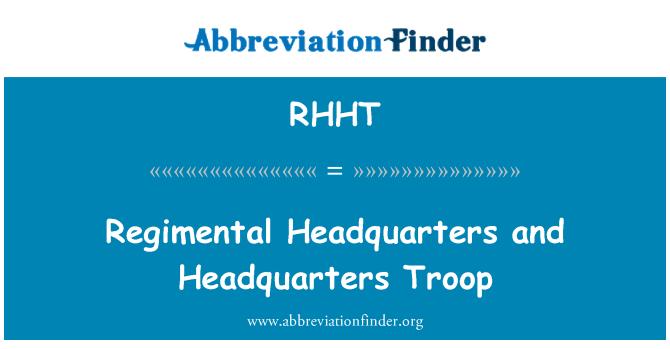 RHHT: Regimental Headquarters and Headquarters Troop