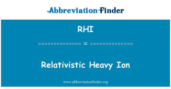 RHI: Relativistic Heavy Ion