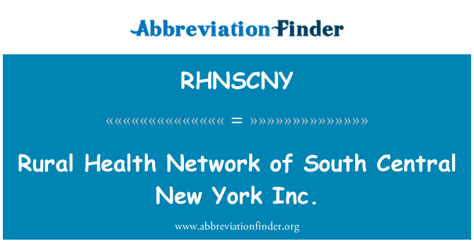 RHNSCNY: Rural Health Network of South Central New York Inc.