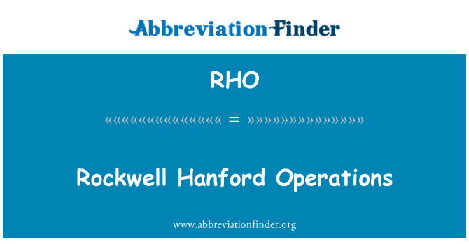 RHO: Rockwell Hanford Operations