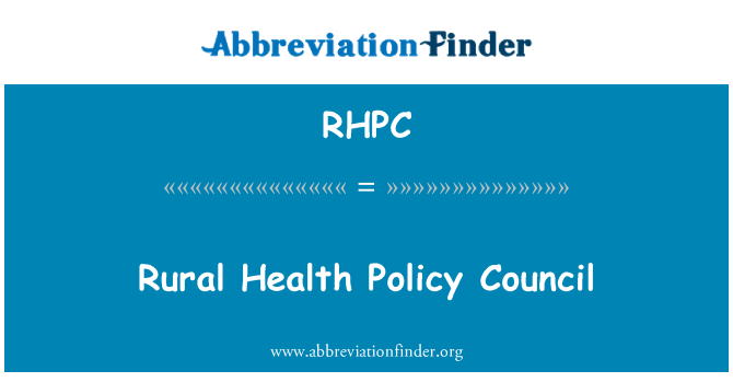 RHPC: Rural Health Policy Council