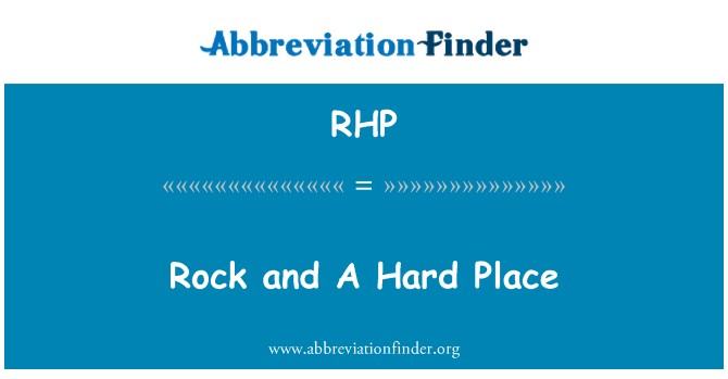 RHP: Rock and A Hard Place