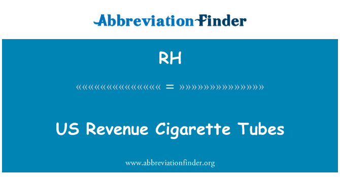 RH: US Revenue Cigarette Tubes