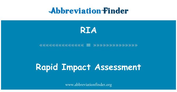RIA: Rapid Impact Assessment