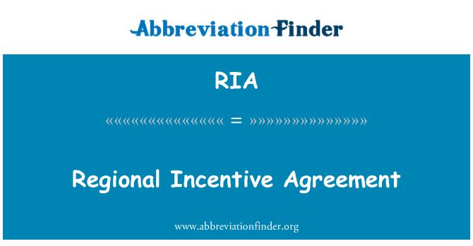 RIA: Regional Incentive Agreement
