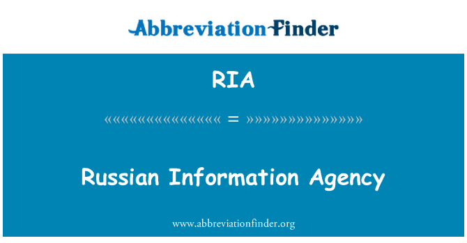 RIA: Russian Information Agency