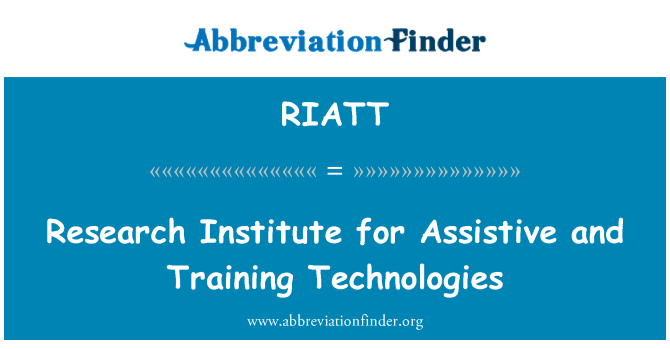 RIATT: Research Institute for Assistive and Training Technologies