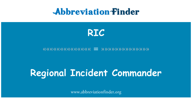RIC: Regional Incident Commander