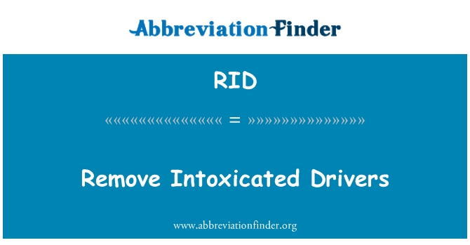 RID: Remove Intoxicated Drivers