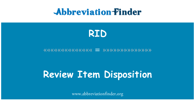 RID: Review Item Disposition
