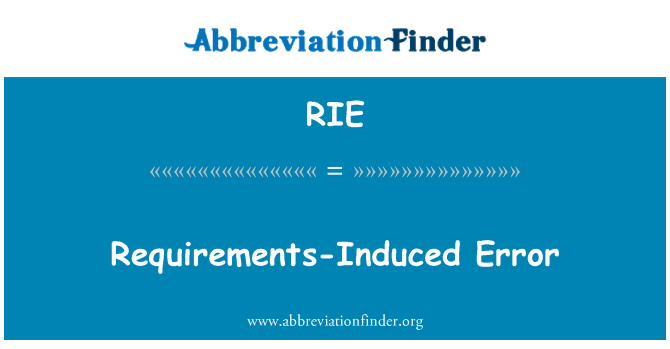RIE: Requirements-Induced Error