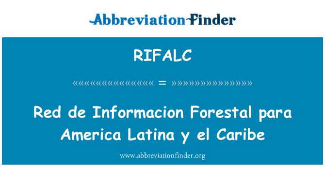 RIFALC: Red de Informacion Forestal para America Latina y el Caribe