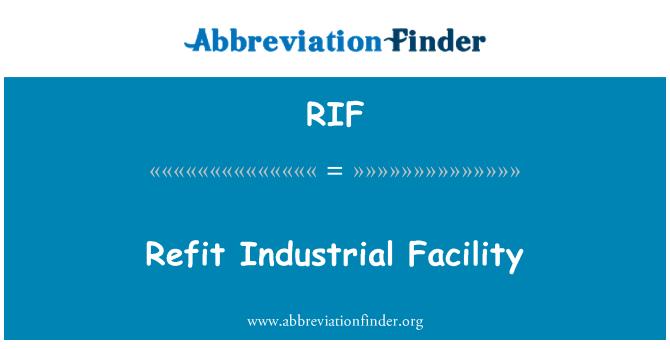 RIF: Refit Industrial Facility