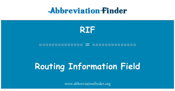 RIF: Routing Information Field