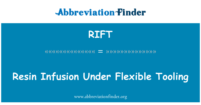 RIFT: Resin Infusion Under Flexible Tooling