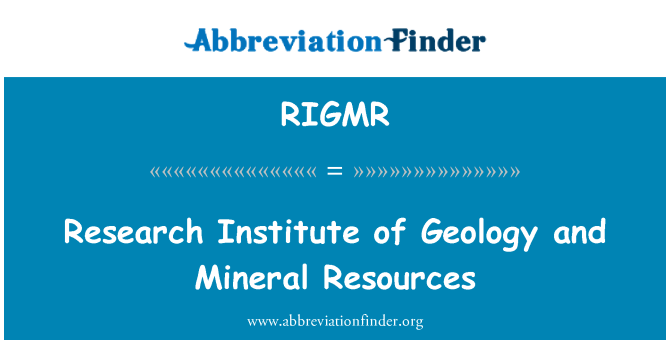 RIGMR: Research Institute of Geology and Mineral Resources