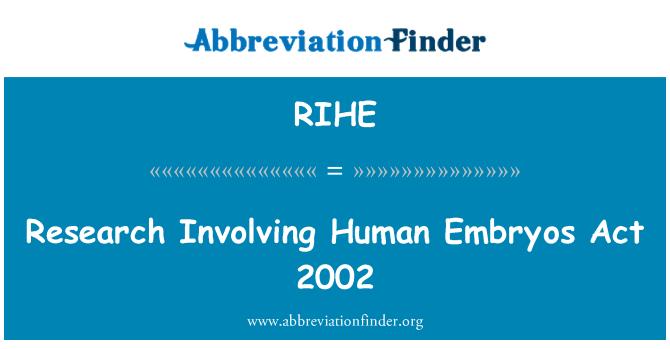 RIHE: Research Involving Human Embryos Act 2002