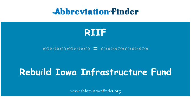 RIIF: Rebuild Iowa Infrastructure Fund