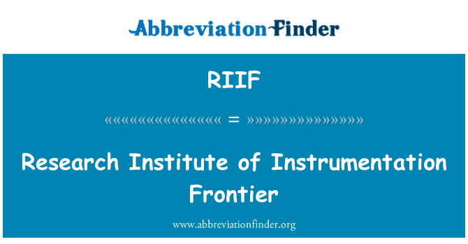 RIIF: Research Institute of Instrumentation Frontier