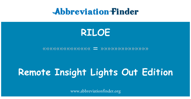 RILOE: Remote Insight Lights Out Edition