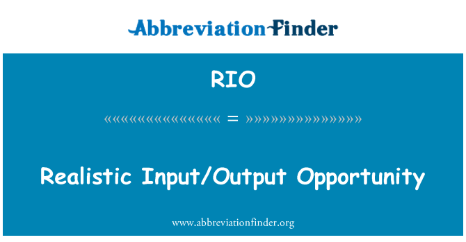 RIO: Realistic Input/Output Opportunity