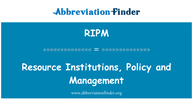 RIPM: Resource Institutions, Policy and Management