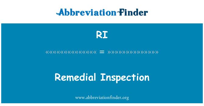 RI: Remedial Inspection
