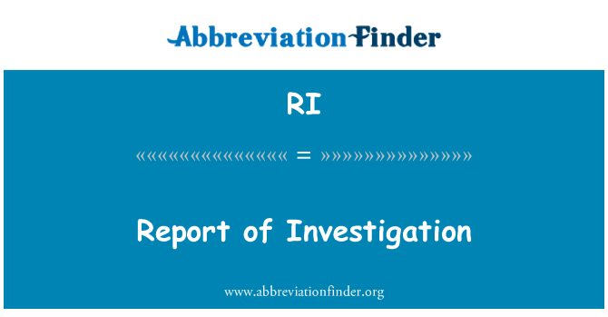 RI: Report of Investigation