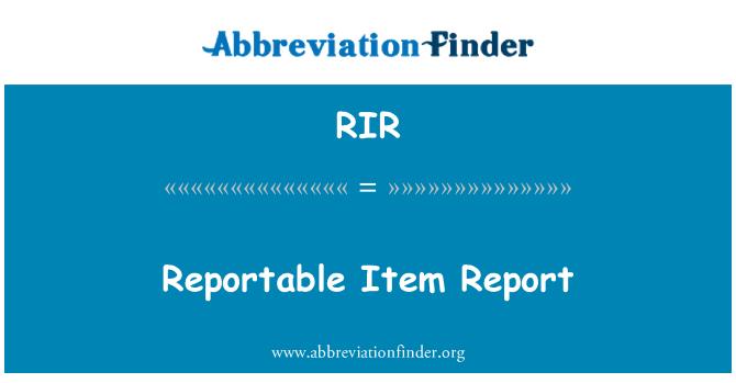 RIR: Reportable Item Report