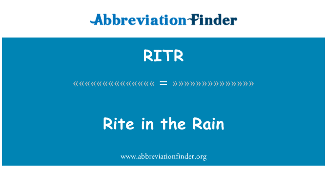 RITR: Rite in the Rain