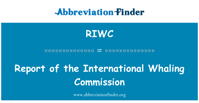 RIWC: Report of the International Whaling Commission