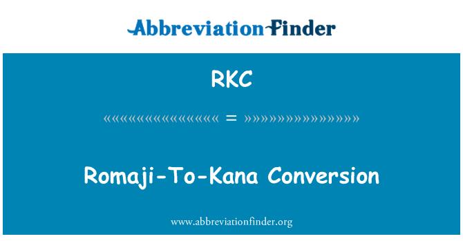 RKC: Romaji-To-Kana Conversion