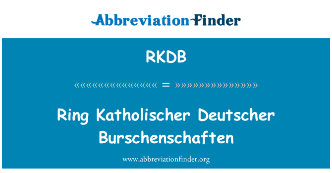 RKDB: Ring Katholischer Deutscher Burschenschaften