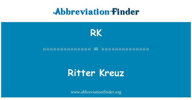 RK: Ritter Kreuz