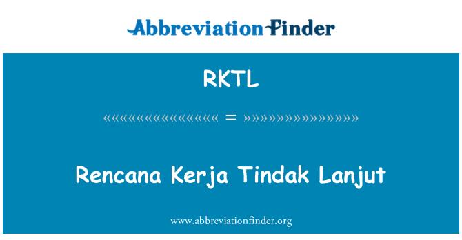 RKTL: Rencana Kerja Tindak Lanjut