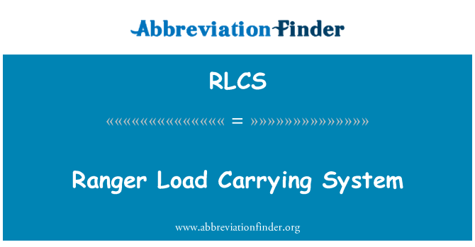RLCS: Ranger Load Carrying System