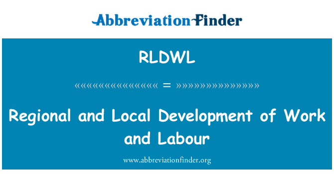 RLDWL: Regional and Local Development of Work and Labour