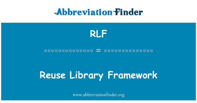 RLF: Kütüphane çerçevesi yeniden kullanma