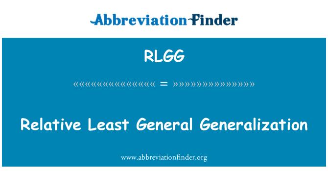 RLGG: Relative Least General Generalization