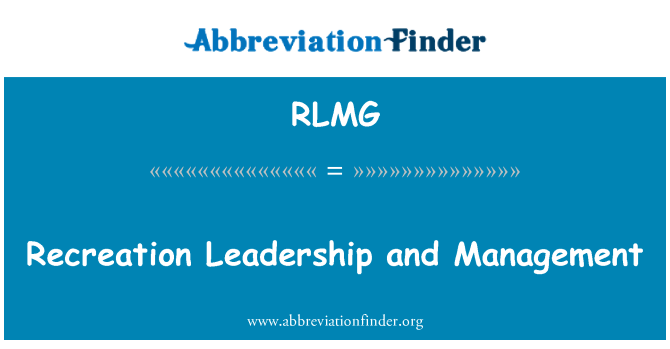 RLMG: Recreation Leadership and Management
