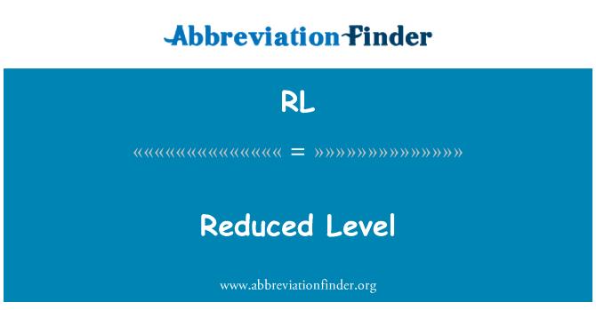 RL: Reduced Level