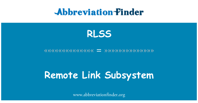 RLSS: Remote Link Subsystem
