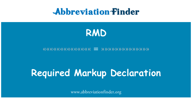 RMD: Required Markup Declaration